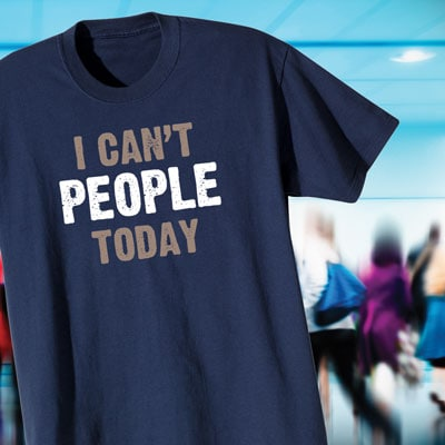 I Can't People Today Shirts