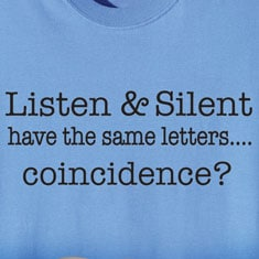 Listen And Silent Have The Same Letters Shirts