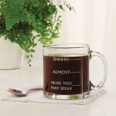 "Now You May Speak Coffee Mug - ""Shhh… Almost… Now You May Speak"" - Clear Coffee Mug"
