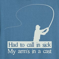 Call in Sick Arm's In a Cast Fishing T-Shirt