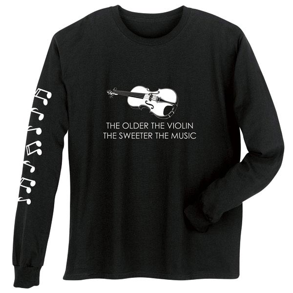 156a4e9c Source · Violin Long Sleeve T Shirt the Older the Violin the Sweeter the  Music