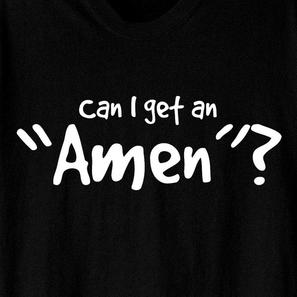 Can I Get An Amen Shirt At What On Earth Ce7461
