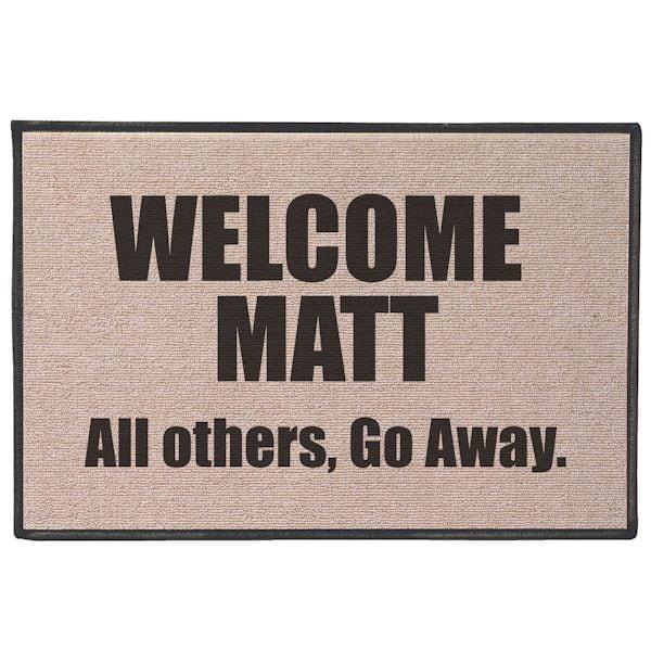 Welcome Matt All Others Go Away