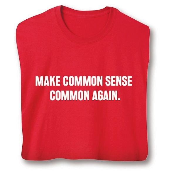 dd6cc953 Make Common Sense Common Again. T-Shirts   2 Reviews   5 Stars   What on  Earth   CX6321