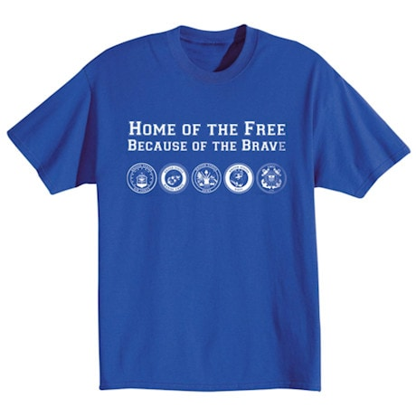 """Home Of The Free Because Of The Brave"" Shirts"