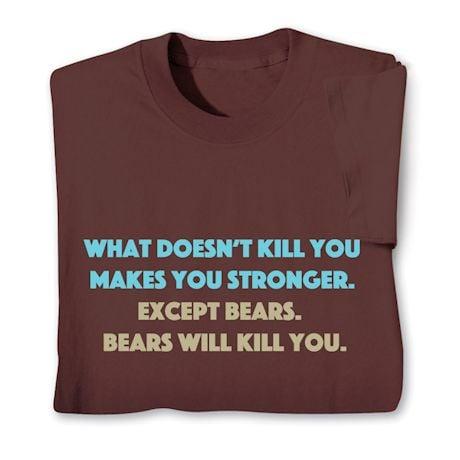 Bears Will Kill You Shirts