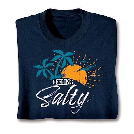Feeling Salty Shirts