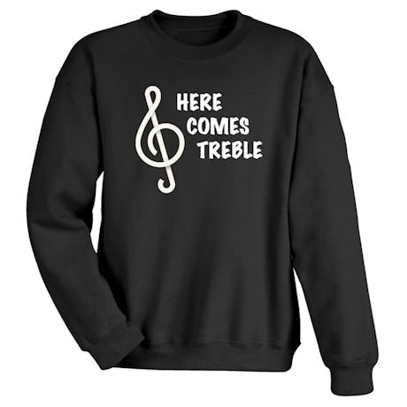 Here Comes Treble Shirts