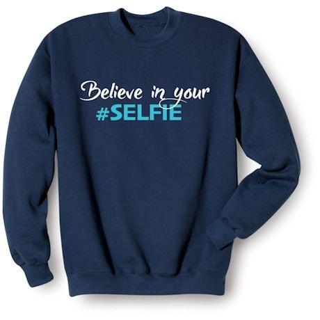 Believe In Your #Selfie Shirts