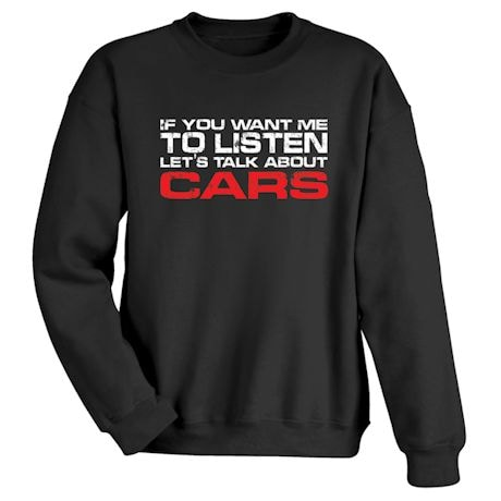If You Want Me To Listen Let's Talk About Cars Shirts