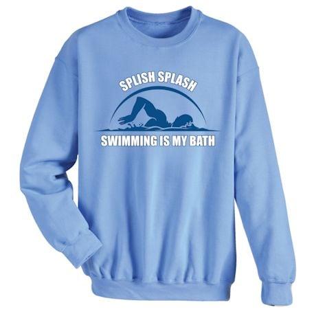 Excercise Affirmation Shirts - Splish Plash Swimming Is My Bath
