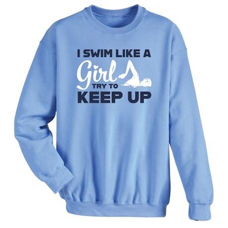 I Swim Like A Girl Try To Keep Up Affirmation Shirts
