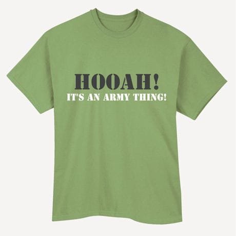 Hooah! It's An Army Thing! Military Shirts