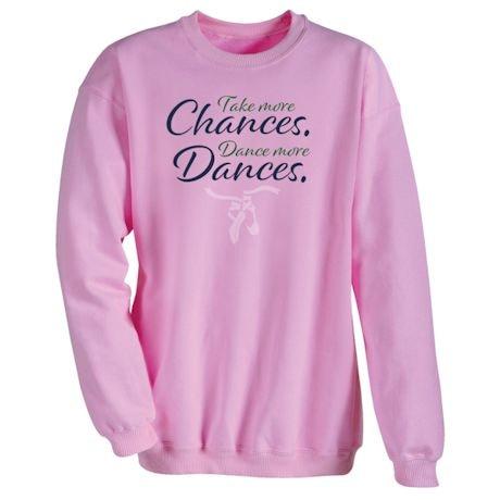 Take More Chances. Dance More Dances. T-Shirts