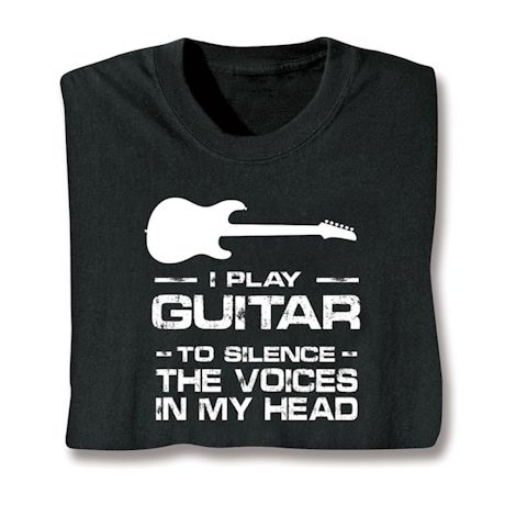 I Play Guitar To Silence The Voices In My Head Shirts
