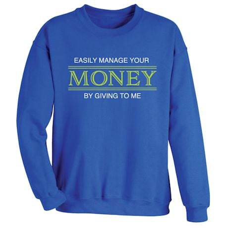 Easily Manage Your Money By Giving To Me Shirts