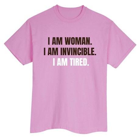 I Am Woman. I Am Invincible. I Am Tired. Shirts