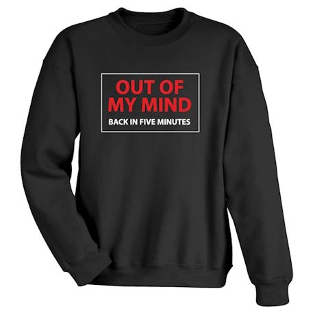 Out Of My Mind Back In Five Minutes Shirts