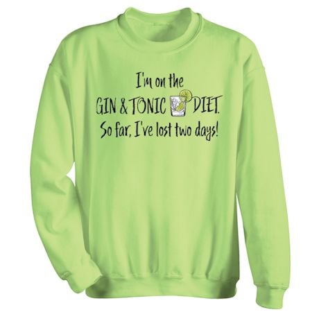 I'm On The Gin & Tonic Diet. So Far, I'Ve Lost Two Days! Shirts