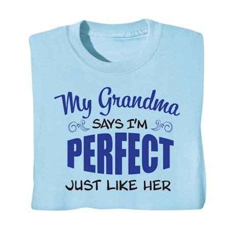 My Grandma Says I'm Perfect Shirts