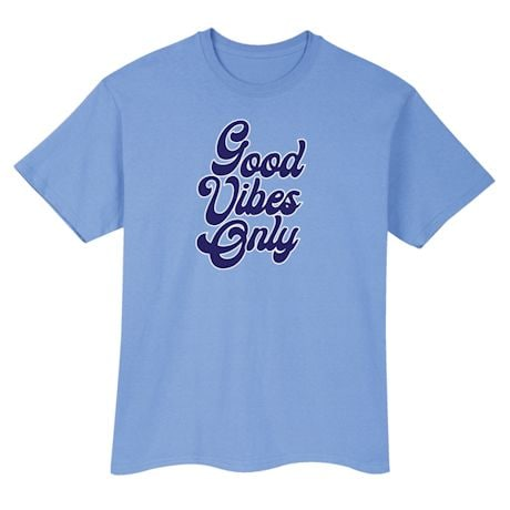 Good Vibes Only Shirts