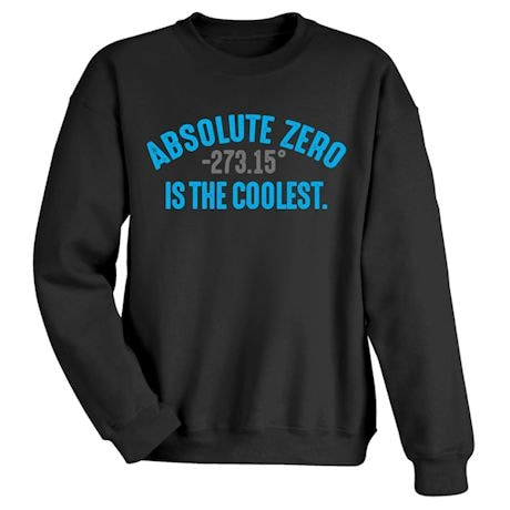 """Absolute Zero -237.15"""" Is The Coolest. Shirts"""