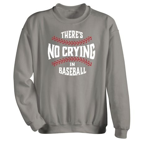 There's No Crying Shirts - Baseball