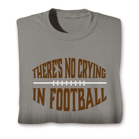 There's No Crying Shirts - Football