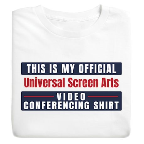 This is My Official ----------- Video Conferencing Shirt