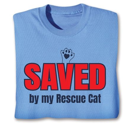 Saved By My Rescue Cat Shirts
