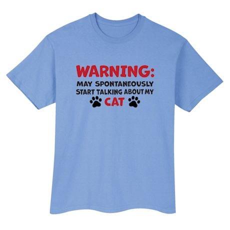 Warning: May Start Talking About My Cat Shirts