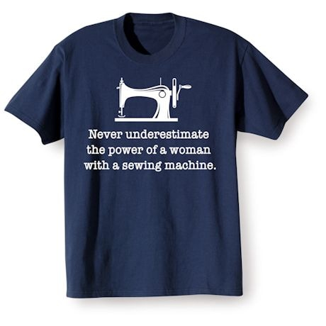Never Underestimate Shirts