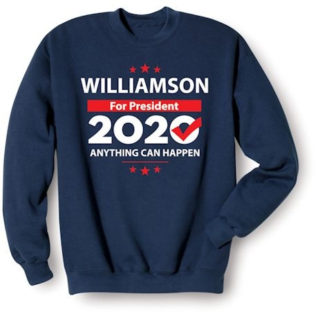 Williamson For President 2020 Anything Can Happen Shirts