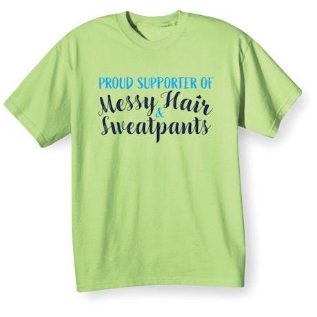 Messy Hair & Sweatpants Shirts