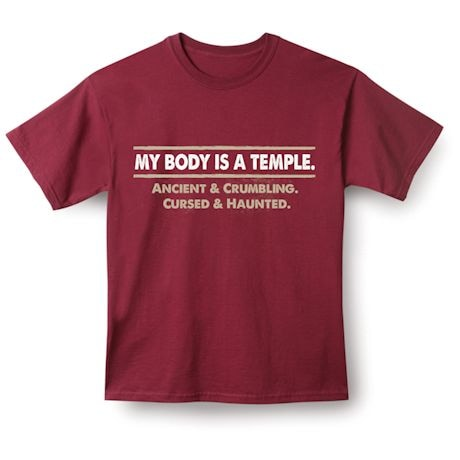 My Body Is A Temple. Ancient & Crumbling. Cursed & Haunted. Shirts