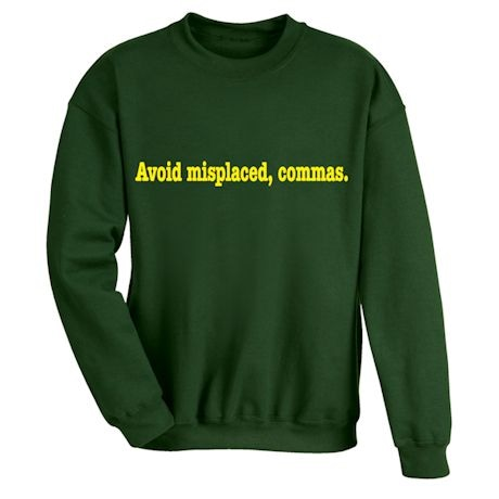 Avoid Misplaced, Commas. Shirts