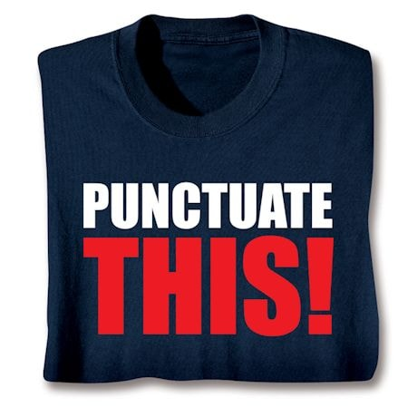 Punctuate This! Shirts