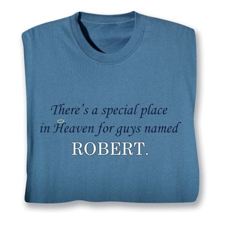 There's A Special Place In Heaven For Guy's Named Shirts
