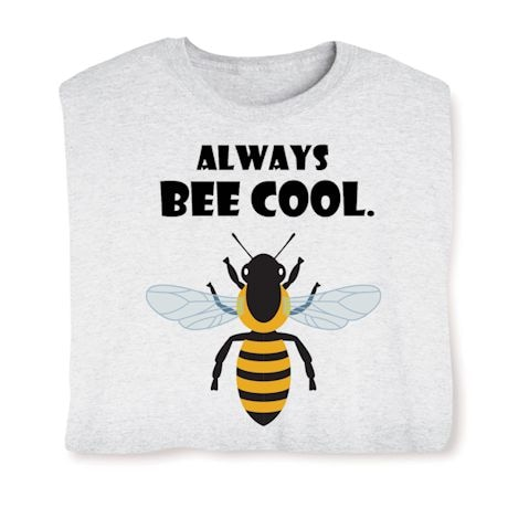 Always Bee Cool T-Shirts