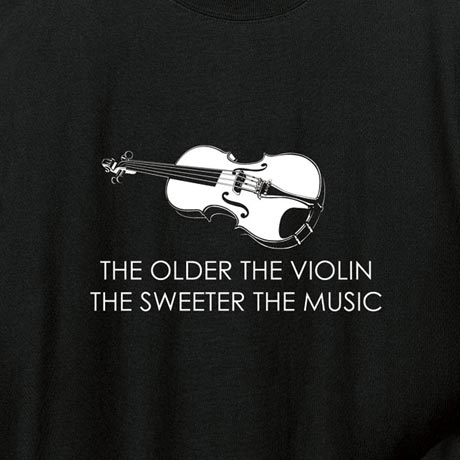 Violin Long Sleeve T-Shirt the Older the Violin the Sweeter the Music