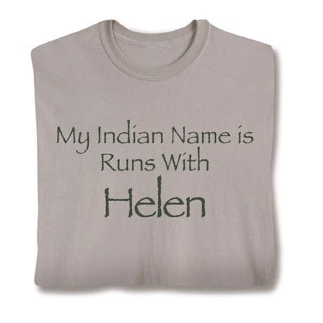 My Indian Name Is Runs With (Your Choice Of Name Goes Here) Shirt