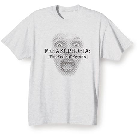 (Your Choice Of Word Goes Here)Phobia - The Fear Of (Your Choice Of Word Goes Here) Shirt