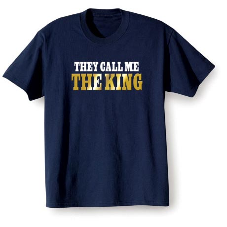 They Call Me The (Your Choice Of Word Goes Here) Shirt