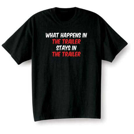 What Happens In (Your Choice Of Word/Phrase Goes Here) Stays In (Your Choice Of Word/Phrase Goes Here) Shirt