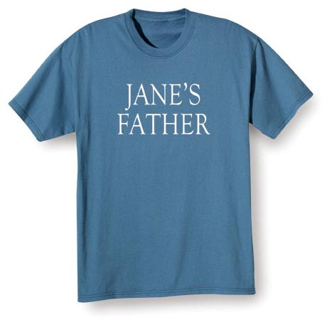 (Your Choice Of Name Goes Here)'s Father Shirt