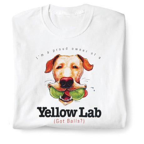 Proud Owner Of A Yellow Lab Shirt