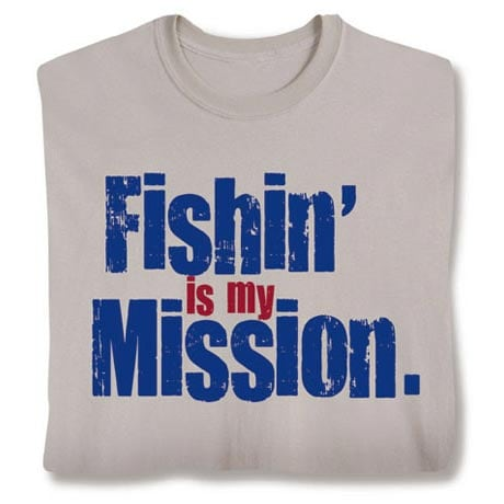 Fishin' Is My Mission Shirt
