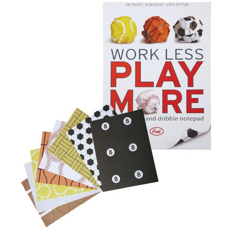 WORK LESS PLAY MORE SPORTS NOTEPAD