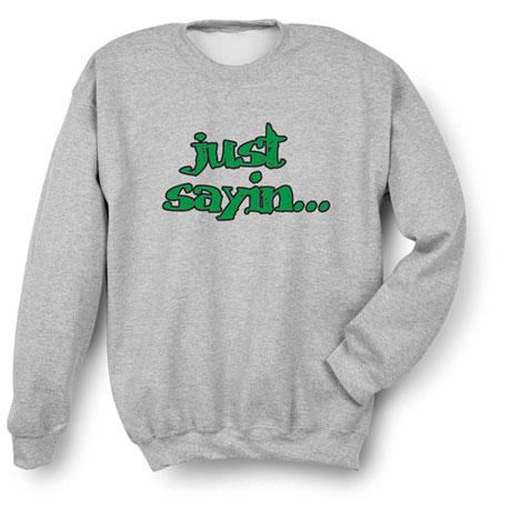 Just Sayin… Shirt