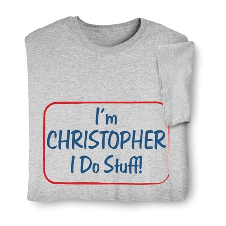 Personalized I'm [Name] I Do Stuff! Shirt